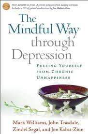 The Mindful Way through Depression: Freeing Yourself from Chronic Unhappiness 1st (first) edition