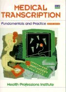 Medical Transcription Fundamentals & Practice 2nd EDITION