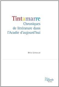 Tintamarre Chroniques de Litterature Acadie Auj par David Lonergan