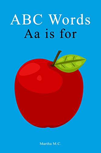 ABC Words Aa is for: ABC fundamental first words from A to Z For Kids, Kids 1-5 Years Old (Baby First Words, Alphabet Book, Children's Book, Toddler book) (A to Z fundamental first words for kids 3)