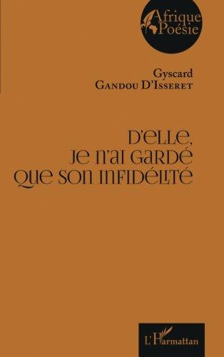 D'elle, je n'ai gardé que son infidélité (French Edition)