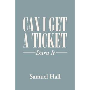 Can I Get a Ticket: Darn It