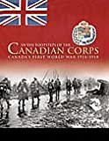 In the Footsteps of the Canadian Corps; Canada's First World War 1914-1918