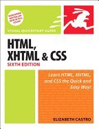 HTML, XHTML, & CSS Visual QuickStart Guide, 6TH EDITION