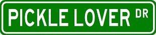 PICKLE LOVER Street Sign ~ Custom Sticker Decal Wall Window Door Art Vinyl Street Signs - 8.25