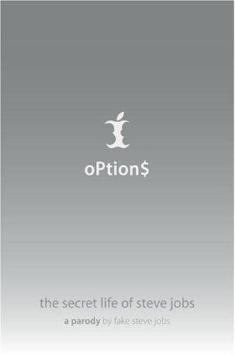 Options: The Secret Life of Steve Jobs - A Parody