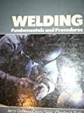 Welding : Fundamentals and Procedures, Galyen, Jerry and Sear, 0139500987