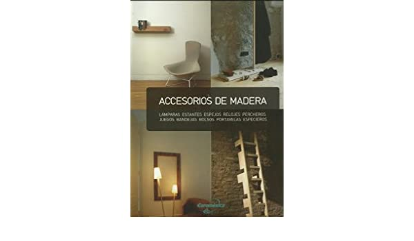 ACCESORIOS DE MADERA (Spanish Edition): Not Specified: 9789962040101: Amazon.com: Books