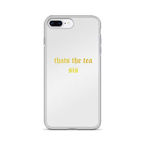 iPhone 7 Plus/8 Plus Pure Clear Case Cases Cover Thats The Tea sis