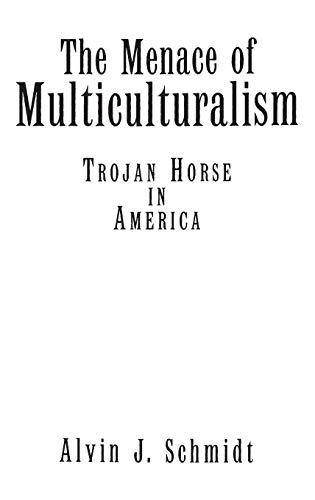 The Menace of Multiculturalism: Trojan Horse in America (Literature; 71)