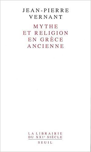 Jean-Pierre Vernant - Mythe et Religion en Grèce Ancienne
