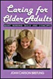Caring for Older Adults : Basic Nursing Skills and Concepts, Breitung, Joan C., 0721615767