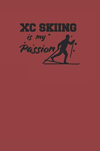 XC SKIING IS MY PASSION: Notizbuch Langlaufen Notebook Cross Country Skiing Journal 6x9 kariert karo squared (Karierte Brille)