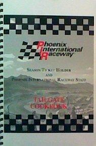 (Phoenix International Raceway Tailgate Cookbook)