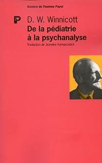De la pédiatrie à la psychanalyse par Winnicott