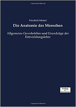Die Anatomie des Menschen: Allgemeine Gewebelehre und Grundzüge der Entwicklungslehre