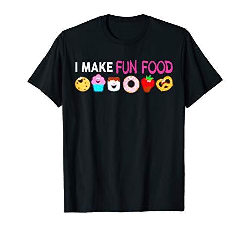 I Make Fun Food T-shirt -