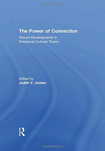 The Power of Connection: Recent Developments in Relational-Cultural Theory by Brand: Routledge