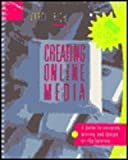 Creating Online Media : A Guide to Research, Writing and Design on the Internet, Rich, Carole, 0072296615