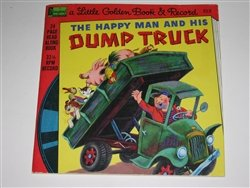 His Dump Truck - The Happy Man And His Dump Truck A  First  Little Golden Book And Record