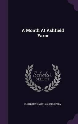 A Month at Ashfield Farm(Hardback) - 2016 Edition ebook