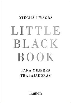 Book's Cover of Little Black Book para mujeres trabajadoras (Ensayo) (Español) Tapa blanda – 12 septiembre 2019
