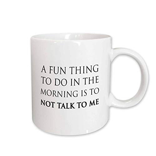 n Thing to DO in The Morning is to NOT Talk to ME Mug, 11 oz ()