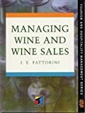 Managing Wine and Wine Sales 9780412721908