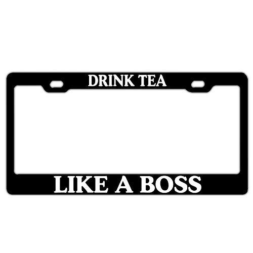 DIY ToBy Drink Tea Like A Boss Black License Plate Frame Auto Tag Holder Funny Car Tag Frame Car Tag Holder Aluminum 2 Holes and Screws