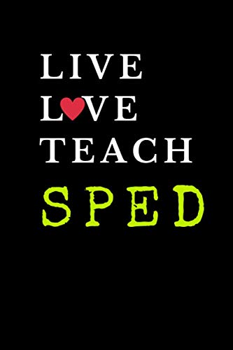 Live Love Teach Sped Special Education Teacher Gifts For Women Funny Gag Small Lined Journal Notebook Notepad Organizer Planner 6x9 Special Education Teachers Teachers Gift Ideas Chan Linzi 9781657310452 Amazon Com Books