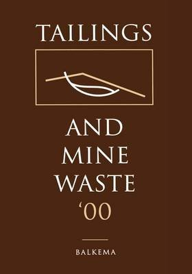 Tailings and Mine Waste 2000 : Proceedings of the Seventh International Conference, Fort Collins, Colorado, U.S.A., 23-26 January 2000(Hardback) - 2000 Edition pdf epub