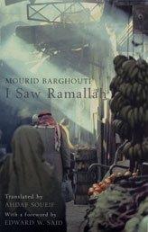 I Saw Ramallah, Barghouti, Mourid; Said, Edward W.; Soueif, Ahdaf