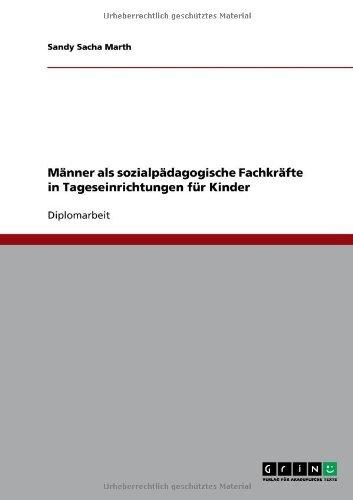 Download Männer als sozialpädagogische Fachkräfte in Tageseinrichtungen für Kinder (German Edition) Pdf