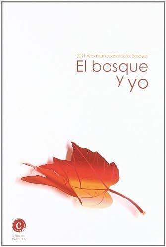 Bosque Y Yo, El (Literatura De Viajes)