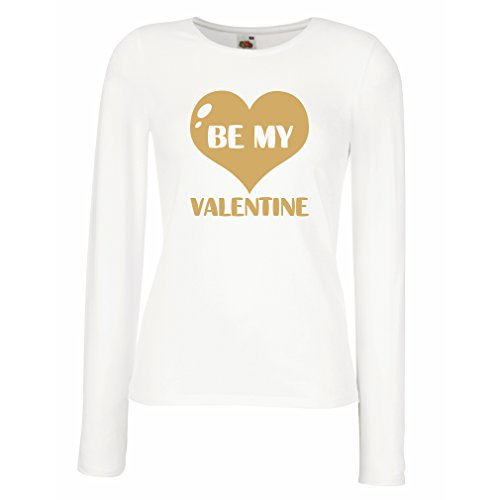 T shirts for women Long sleeve Be my Valentine, quotes about love great gift (Large White Gold)