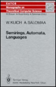 Semirings, Automata, Languages (Eatcs Monographs on Theoretical Computer Science, Vol 5)