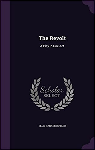The Revolt: A Play In One Act