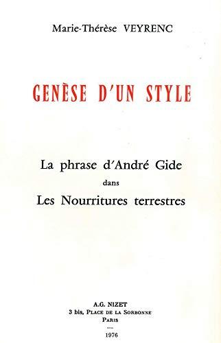 Genese d'Un Style: La Phrase d'Andre Gide Dans Les Nourritures Terrestres