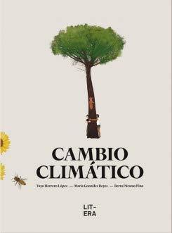 Cambio climático por Yayo Herrero López,María González Reyes,Berta Páramo Pino