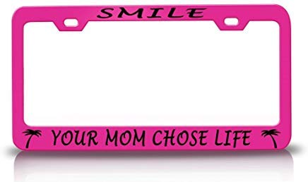 AUdddflsicenshf Smile Your Mom Chose Life with Palmtree Design Life is Good Steel Metal Pink License Plate Frame