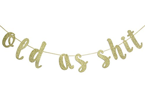 Old as Shit Banner Birthday Decoration Gold Glitter for 50th 60th 70th 80th 90th Birthday Party Decor Supplies Cursive Funny Bunting Photo Booth Props -