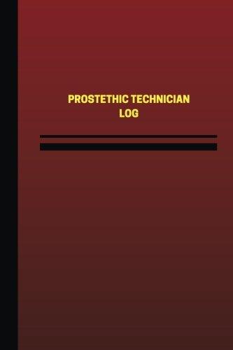 Prosthetic Technician Log (Logbook, Journal - 124 pages, 6 x 9 inches): Prosthetic Technician Logbook (Red Cover, Medium) (Unique Logbook/Record Books) pdf
