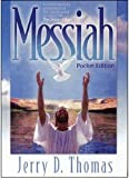 Messiah pocket Edition, Jerry D. Thomas, 0816321329