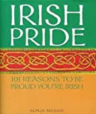 img - for Irish Pride 101 Reasons to Be Proud You're Irish book / textbook / text book
