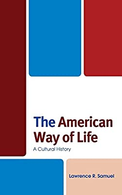 American Way of Life: A Cultural History The Fairleigh ...