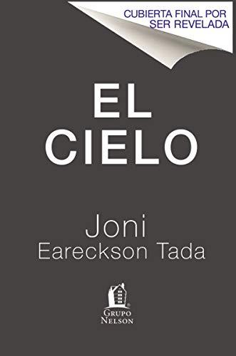 El cielo: Tu verdadero hogar… desde una perspectiva más alta (Spanish Edition)