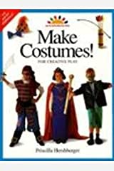 Make Costumes!: For Creative Play (ART AND ACTIVITIES FOR KIDS) Hardcover