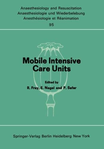Mobile Intensive Care Units: Advanced Emergency Care Delivery Systems (Anaesthesiologie und Intensivmedizin   Anaesthesiology and Intensive Care Medicine)