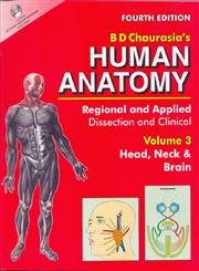 Human Anatomy: Regional & Applied (Dissection & Clinical) 4e (in 3 Vols.) Vol. 3: Head, Neck & Brain With CD