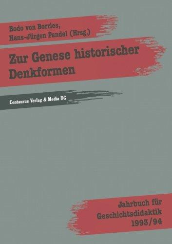 Zur Genese historischer Denkformen (Geschichtsdidaktik: Studien, Materialien. Neue Folgen) (German Edition)